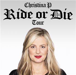 Christina P: Ride or Die Tour