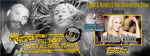Loper & Randi Still Smokin'  Presents: Jessimae Peluso
