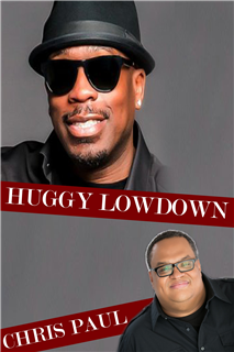 Huggy Lowdown and Chris Paul