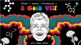 Shane Mauss Presents: A Good Trip